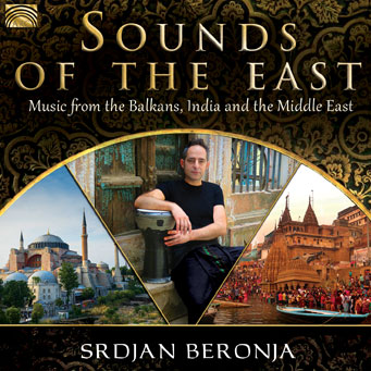 EUCD2696 New Album from Srdjan Beronja: Sounds Of The East: Master Musicians, Hissing Cobras and a Dawn Chorus