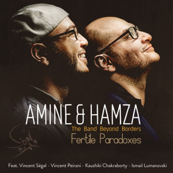 EUCD2704 Fertile Paradoxes: Amine & Hamza, The Band Beyond Borders