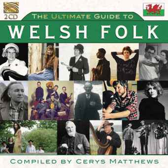The Ultimate Guide to Welsh Folk compiled by Cerys Matthews
