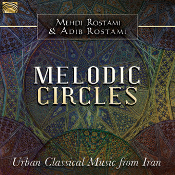 Melodic Circles: Urban Classical Music from Iran - CD Cover.