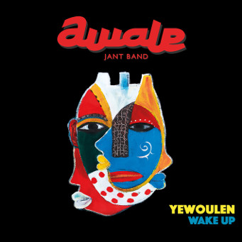 YEWOULEN (Wake Up) - Awale Jant Band - CD Cover.