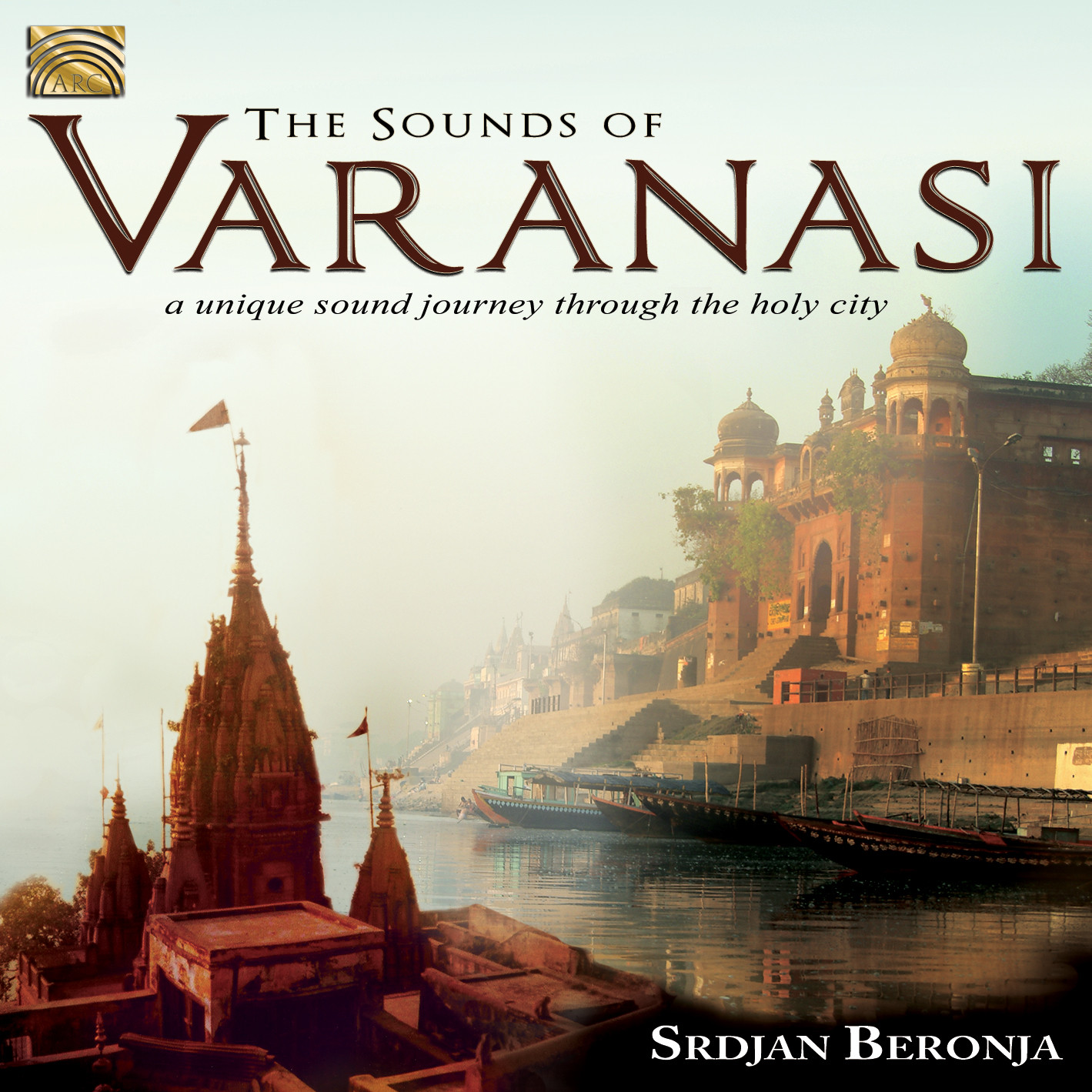EUCD2547 The Sounds of Varanasi - A Unique Sound Journey through the Holy City