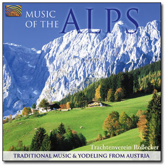 Music of the Alps - Traditional Music & Yodeling from Austria - Trachtenverein Ro�ecker