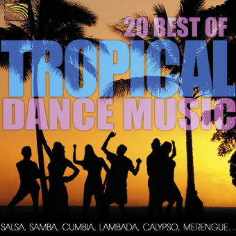 20 Best Of Tropical Dance Music - Salsa, Samba, Cumbia, Lambada, Calypso, Merengue...