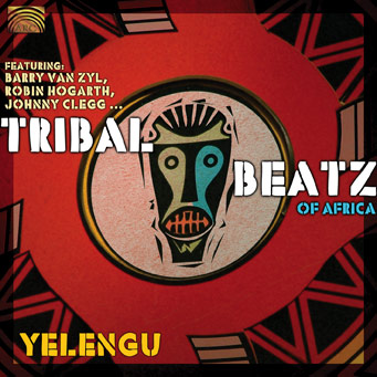 Tribal Beatz of Africa - Yelengu - featuring Barry Van Zyl, Robin Hogarth, Johnny Clegg...