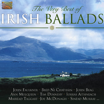 The Very Best of Irish Ballads - John Faulkner - Br�d N� Chath�in - John Beag, Ann Mulqueen