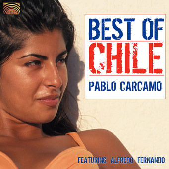 Best of Chile � Pablo C�rcamo (featuring: Alfredo Fernando)