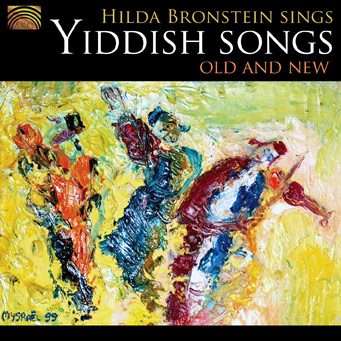 Hilda Bronstein Sings Yiddish Songs Old and New
