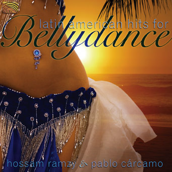 Latin American Hits for Bellydance - Hossam Ramzy & Pablo C�rcamo