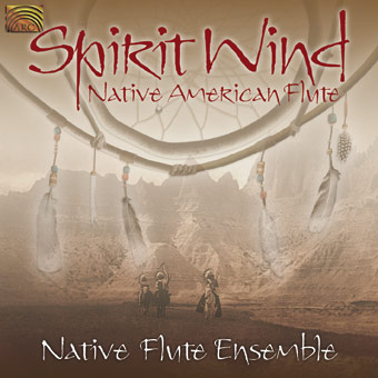 Spirit Wind - Native American Flute - Native Flute Ensemble