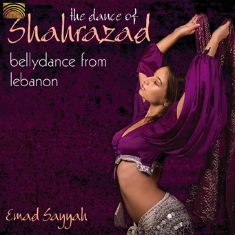 EUCD2100 The Dance of Shahrazad - Bellydance from Lebanon - Emad Sayyah