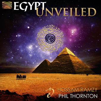 Hossam Ramzy & Phil Thornton - Egypt Unveiled