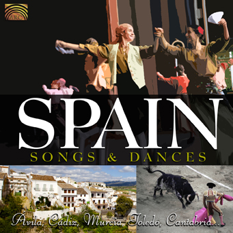 Spain, Songs & Dances - �vila, C�diz, Murcia, Toledo, Cantabira...