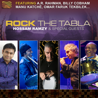 Rock the Tabla - Hossam Ramzy & Special Guests - featuring: A.R. Rahman, Billy Cobham, Manu Katché, Omar Faruk Tekbilek…