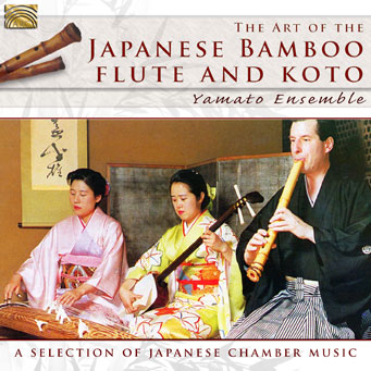 EUCD2497 The Art of the Japanese Bamboo Flute and Koto - A Selection of Japanese Chamber Music - Yamato Ensemble