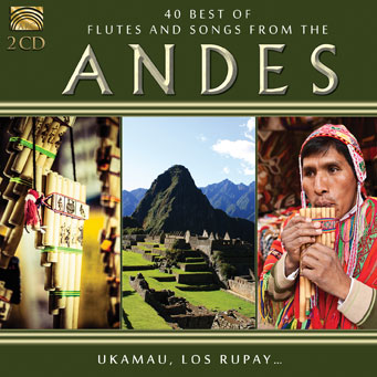 40 Best of Flutes and Music from the Andes - Ukamau, Los Rupay…