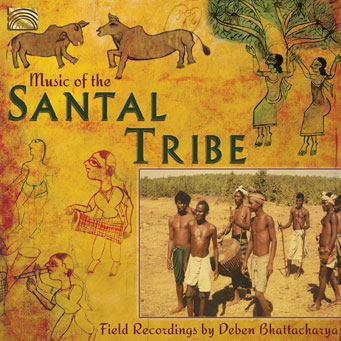 The Music of the Santal Tribe Field recordings by the late Deben Bhattacharya