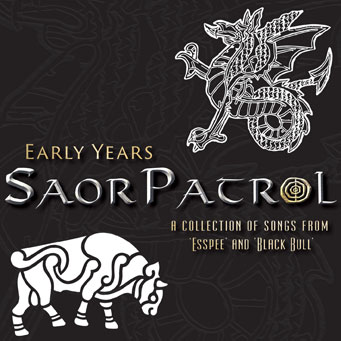 Early Years - A Collection of Songs from 'Esspee' and 'Black Bull - Saor Patrol