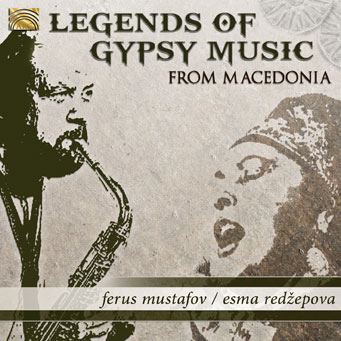 Legends of Gypsy Music from Macedonia - Ferus Mustafov & Esma Redžepova