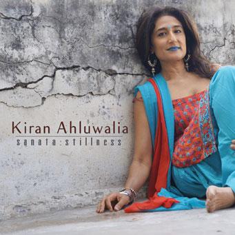 Kiran Ahluwalia's album Sanata: Stillness
