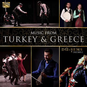Music from Turkey & Greece - D�-Şems Ensemble