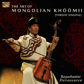 The Art of Mongolian Khöömii - Bayarbaatar Davaasuren