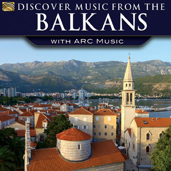 Discover Music from the Balkans - with ARC Music