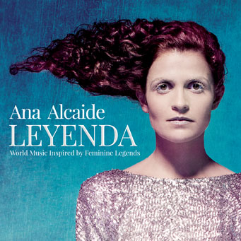 LEYENDA - A Magical New Album by Ana Alcaide