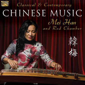 EUCD2665 Classical & Contemporary Chinese Music – Mei Han & Red Chamber
