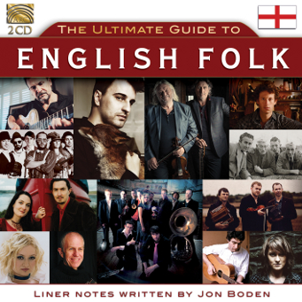 The Ultimate Guide to English Folk - Liner notes by Jon Boden