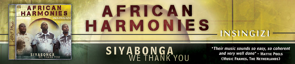 African Harmonies - Siyabonga - We Thank You - Insingizi banner